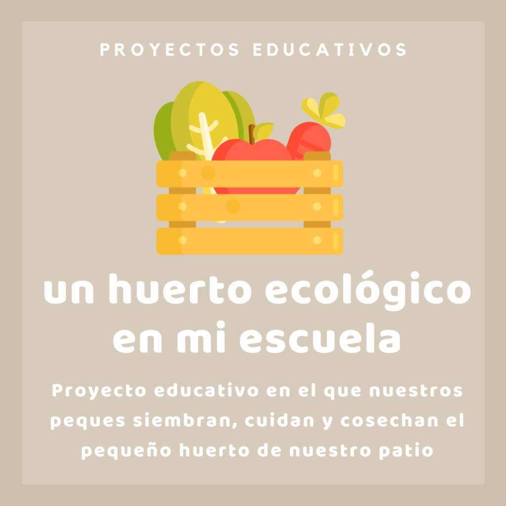Proyecto huerto escolar